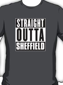 Straight outta Sheffield! T-Shirt