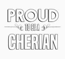 Proud to be a Cherian. Show your pride if your last name or surname is Cherian Kids Clothes
