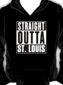 Straight outta St. Louis! T-Shirt