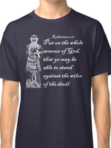 THE WHOLE ARMOUR OF GOD Classic T-Shirt