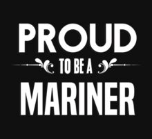 Proud to be a Mariner. Show your pride if your last name or surname is Mariner by mjones7778