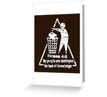 DESTRUCTION BY LACK OF KNOWLEDGE Greeting Card