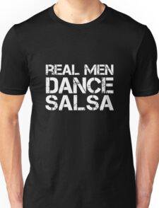 Real Men Dance Salsa Unisex T-Shirt
