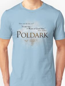"Poldark - ""As any war...a waste of Good Men"" quote Ross Poldark Unisex T-Shirt"