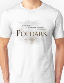 "Poldark - ""As any war...a waste of Good Men"" quote Ross Poldark Unisex T-Shirt"