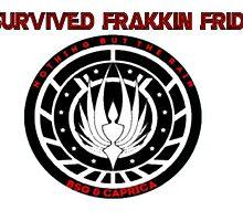 I survived Frakkin Friday by BSG-C-Rebels
