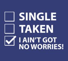 Single Taken I Ain't Got No Worries by AmazingVision
