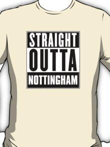 Straight outta Nottingham! T-Shirt