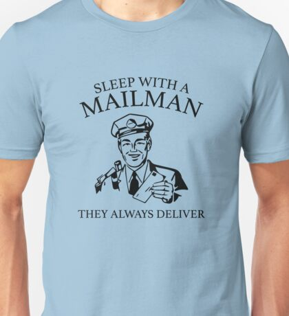 Sleep With A Mailman Unisex T-Shirt