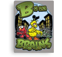 B is for Brains! Canvas Print