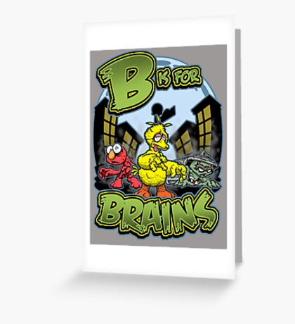 B is for Brains! Greeting Card