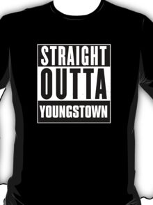 Straight outta Youngstown! T-Shirt
