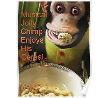 Musical Jolly Chimp Enjoys his Cereal (text version) Poster