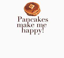 Pancakes Make Me Happy! Unisex T-Shirt