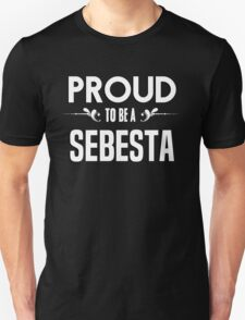 Proud to be a Sebesta. Show your pride if your last name or surname is Sebesta T-Shirt
