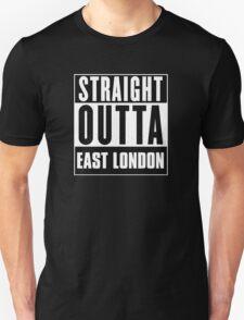 Straight outta East London! T-Shirt
