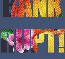 BANKRUPT! by Jade Lacoste