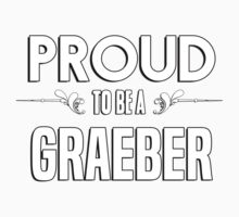 Proud to be a Graeber. Show your pride if your last name or surname is Graeber Kids Clothes