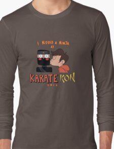 I Kissed a Ninja at KarateKon Long Sleeve T-Shirt