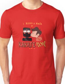 I Kissed a Ninja at KarateKon Unisex T-Shirt