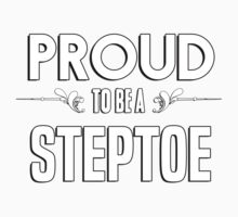 Proud to be a Steptoe. Show your pride if your last name or surname is Steptoe Kids Clothes