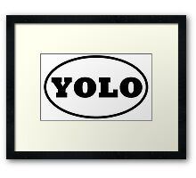 YOLO - You Only Live Once Framed Print