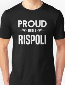 Proud to be a Rispoli. Show your pride if your last name or surname is Rispoli T-Shirt