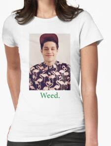 Pete Davidson-- Weed Womens Fitted T-Shirt