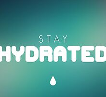 stay hydrated by Hailey Sanders