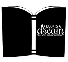 A Book is a Dream that You Hold in Your Hands by bboutique