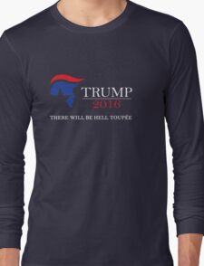 Trump 2016! Long Sleeve T-Shirt