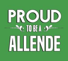 Proud to be a Allende. Show your pride if your last name or surname is Allende Kids Clothes