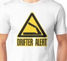 Drifter Alert  Unisex T-Shirt