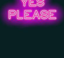 YES PLEASE by tatianaks
