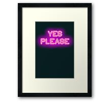 YES PLEASE Framed Print