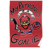 My Patronus is a Goalie (MTL Edition) Poster