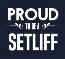 Proud to be a Setliff. Show your pride if your last name or surname is Setliff Kids Clothes
