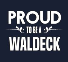 Proud to be a Waldeck. Show your pride if your last name or surname is Waldeck Kids Clothes