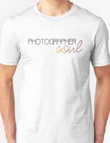 Photographer Soul  Unisex T-Shirt