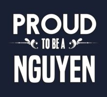 Proud to be a Nguyen. Show your pride if your last name or surname is Nguyen Kids Clothes