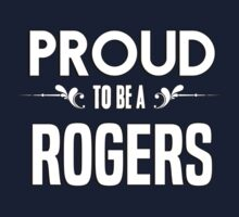 Proud to be a Rogers. Show your pride if your last name or surname is Rogers Kids Clothes