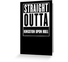 Straight outta Kingston upon Hull! Greeting Card