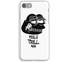 FUKKBOI CLOTHING | FEELS TRILL MAN iPhone Case/Skin
