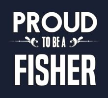 Proud to be a Fisher. Show your pride if your last name or surname is Fisher Kids Clothes