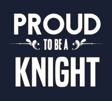 Proud to be a Knight. Show your pride if your last name or surname is Knight Kids Clothes