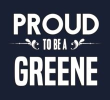 Proud to be a Greene. Show your pride if your last name or surname is Greene Kids Clothes