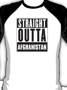 Straight outta Afghanistan! T-Shirt