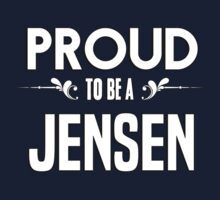 Proud to be a Jensen. Show your pride if your last name or surname is Jensen Kids Clothes