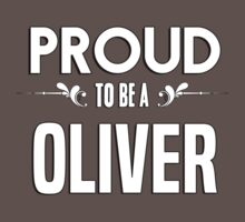 Proud to be a Oliver. Show your pride if your last name or surname is Oliver Kids Clothes