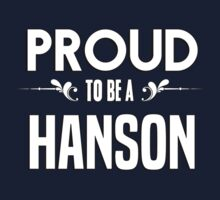 Proud to be a Hanson. Show your pride if your last name or surname is Hanson Kids Clothes
